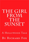 *The Girl from the Sunset: A Hollywood Tale* by Richard Fox