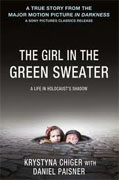 *The Girl in the Green Sweater: A Life in Holocaust's Shadow* by Krystyna Chiger and Daniel Paisner