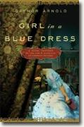 Buy *Girl in a Blue Dress: A Novel Inspired by the Life and Marriage of Charles Dickens* by Gaynor Arnold online