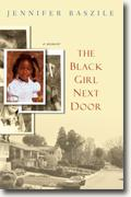 *The Black Girl Next Door: A Memoir* by Jennifer Baszile