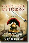 Buy *Give Me Back My Legions: A Novel of Ancient Rome* by Harry Turtledove online