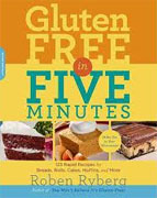 Buy *Gluten-Free in Five Minutes: 123 Rapid Recipes for Breads, Rolls, Cakes, Muffins, and More* by Roben Ryberg online