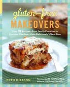 Buy *Gluten-Free Makeovers: Over 175 Recipes -from Family Favorites to Gourmet Goodies -Made Deliciously Wheat-Free* by Beth Hillson online
