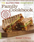 *The Gluten-Free Vegetarian Family Cookbook: 150 Healthy Recipes for Meals, Snacks, Sides, Desserts, and More* by Susan O'Brien