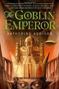 *The Goblin Emperor* by Katherine Addison