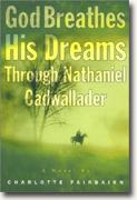 Buy *God Breathes His Dreams Through Nathaniel Cadwallader* online