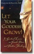 Buy *Let Your Goddess Grow!: 7 Spiritual Lessons on Female Power and Positive Thinking* online