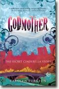 *Godmother: The Secret Cinderella Story* by Carolyn Turgeon