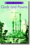 Buy *Gods & Pawns: Stories of the Company* by Kage Baker