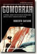 *Gomorrah: A Personal Journey into the Violent International Empire of Naples' Organized Crime System* by Roberto Saviano, translated by Virginia Jewiss