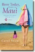 Buy *Here Today, Gone to Maui* by Carol Snow online
