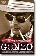 *Gonzo: The Life of Hunter S. Thompson - An Oral Biography* by Jann S. Wenner and Corey Seymour