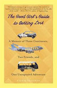 Buy *The Good Girl's Guide to Getting Lost: A Memoir of Three Continents, Two Friends, and One Unexpected Adventure* by Rachel Friedman online