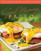 *Good Morning Paleo: More Than 150 Easy Favorites to Start Your Day, Gluten- and Grain-Free* by Jane Barthelemy