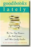 Buy *Good Books Lately: The One-Stop Resource for Book Groups and Other Greedy Readers* online