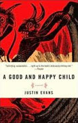 Buy *A Good and Happy Child* by Justin Evans online