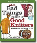 Buy *When Bad Things Happen to Good Knitters: An Emergency Survival Guide* by Marion Edmonds and Ahza Moore online