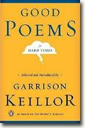 *Good Poems for Hard Times* by Garrison Keillor