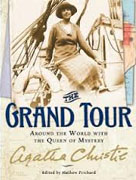 *The Grand Tour: Around the World with the Queen of Mystery* by Agatha Christie