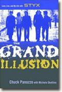 *The Grand Illusion: Love, Lies, and My Life with Styx* by Chuck Panozzo with Michele Skettino