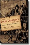 *The Grand Inquisitor's Manual: A History of Terror in the Name of God* by Jonathan Kirsch