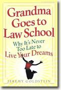 Grandma Goes To Law School: Why It's Never Too Late To Live Your Dreams