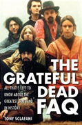 Buy *Grateful Dead FAQ: All That's Left to Know About the Greatest Jam Band in History (FAQ Series)* by Tony Sclafani online