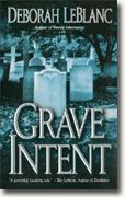 Buy *Grave Intent* by Deborah Leblanc