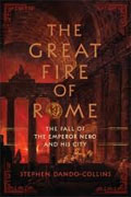 *The Great Fire of Rome: The Fall of the Emperor Nero and His City* by Stephen Dando-Collins