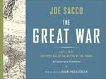 *The Great War: July 1, 1916--The First Day of the Battle of the Somme* by Joe Sacco, with an essay by Adam Hochschild