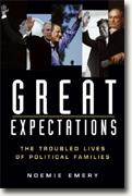 Buy *Great Expectations: The Troubled Lives of Political Families* by Noemie Emery online