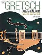 Buy *The Gretsch Electric Guitar Book: 60 Years of White Falcons, 6120s, Jets, Gents, and More* by Tony Bacono nline