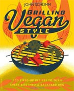 *Grilling Vegan Style: 125 Fired-Up Recipes to Turn Every Bite into a Backyard BBQ* by John Schlimm