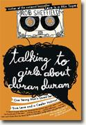 Buy *Talking to Girls About Duran Duran: One Young Man's Quest for True Love and a Cooler Haircut* by Rob Sheffield online