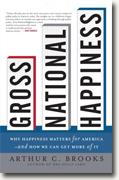 Buy *Gross National Happiness: Why Happiness Matters for America - and How We Can Get More of It* by Arthur C. Brooks online