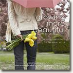 Buy *Growing More Beautiful: An Artful Approach to Personal Style* by Jennifer Robin online