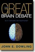 Buy *The Great Brain Debate: Is It Nature or Nurture?* by John E. Dowling online