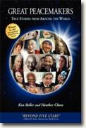 *Great Peacemakers: True Stories from Around the World* by Ken Beller and Heather Chase