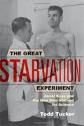 Buy *The Great Starvation Experiment: The Heroic Men Who Starved so That Millions Could Live* by Todd Tucker online
