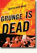 *Grunge Is Dead: The Oral History of Seattle Rock Music* by Greg Prato