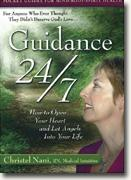 *Guidance 24/7: How to Open Your Heart and Let Angels into Your Life* by Christel Nani, RN, PhD