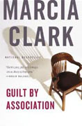 *Guilt by Association* by Marcia Clark