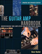 Buy *The Guitar Amp Handbook: Understanding Tube Amplifiers and Getting Great Sounds (Updated and Expanded Edition)* by Dave Huntero nline