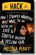 Buy *Hack: How I Stopped Worrying About What to Do with My Life and Started Driving a Yellow Cab* by Melissa Plaut online