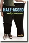 Buy *Half-Assed: A Weight-Loss Memoir* by Jennette Fulda online