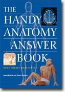 Buy *The Handy Anatomy Answer Book (The Handy Answer Book Series)* by James Bobick and Naomi Balaban online