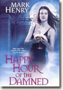 Buy *Happy Hour of the Damned* by Mark Henry online