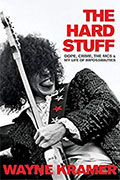 Buy *The Hard Stuff: Dope, Crime, the MC5, and My Life of Impossibilities* by Wayne Kramer online