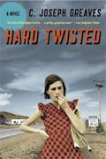 *Hard Twisted* by C. Joseph Greaves