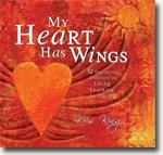 Buy *My Heart Has Wings: 52 Empowering Reflections on Living, Learning, and Loving* by Kris King online